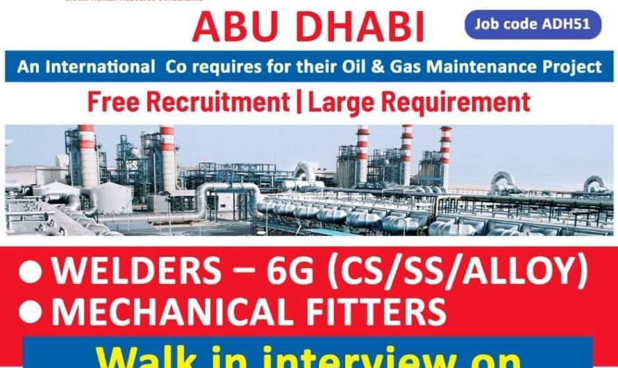 An International Co requires for their Oil & Gas Maintenance Project ABU DHABI